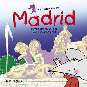 El ratón viajero: Madrid, de Mercedes Figuerola Martín. (ROSA)