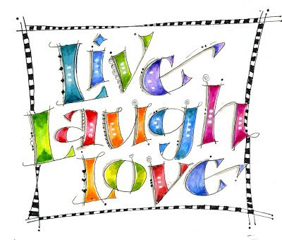 Art du Jour by Martha Lever: Live - Laugh - Love.  Versals