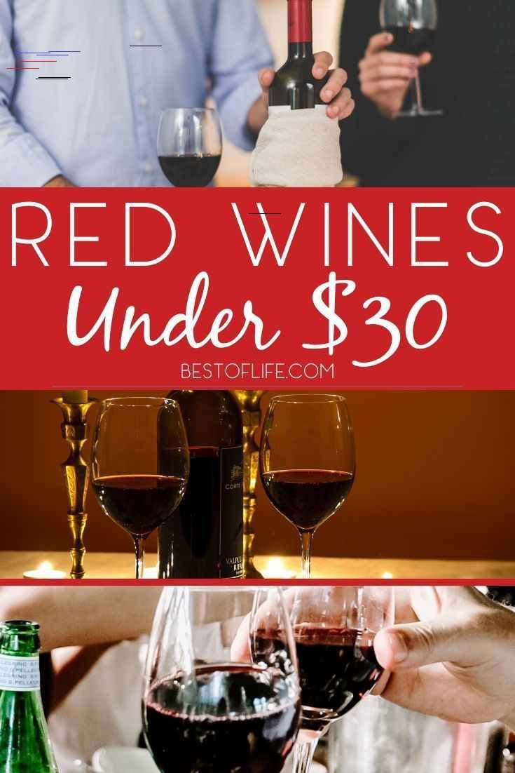 10 Best Red Wines Under 30 Mid Priced Red Wines The Best Of Life The Best Red Wines Under 30 Offer A Smooth Profile And Are Perfect For Dinners And Happy I 2020
