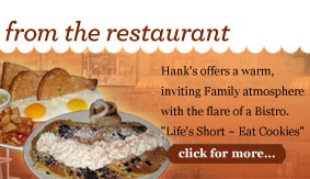 Hank's Pasteries - My favorite breakfast spot. I recommend the Traditional Breakfast w/ Peameal Bacon, Marble Rye and a Grilled Mini Cinnamon Bun.