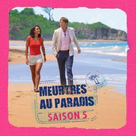 Meurtres au paradis saison 5 en streaming sur france 2 - Pluzz - france.tv