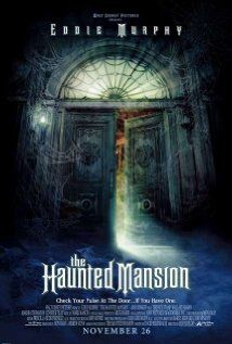 The Haunted Mansion (2003) I almost forgot about this movie! I loved watching it when I was at my gramparents house