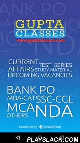 Gupta Classes  Android App - playslack.com ,  Gupta Classes is a renowned institute for the preparation of BANK PO, SSC, MBA-CAT, MCA-JNU, NDA, CLAT, DP-SI and other entrances.The Gupta Classes app will be useful for all students who are preparing for the above mentioned entrances, as it will provide study material for all the subjects, daily current affairs, notifications of upcoming vacancies, and online test series.The app is useful for both GC and Non-GC students. The students will get…