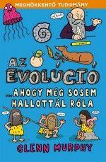 Az evolúció - ahogy még sosem hallottál róla