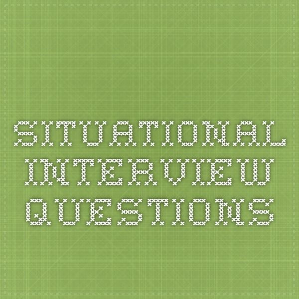 best situational interview questions