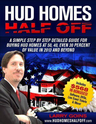 HUD Homes Half Off! by Larry H. Goins. $2.99. Publisher: Larry H. Goins (November 7, 2012). 142 pages