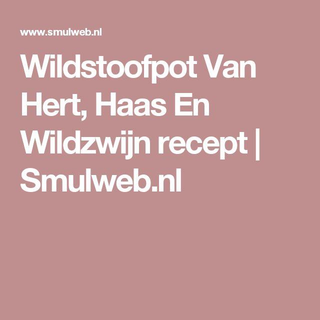 Wildstoofpot Van Hert, Haas En Wildzwijn recept | Smulweb.nl