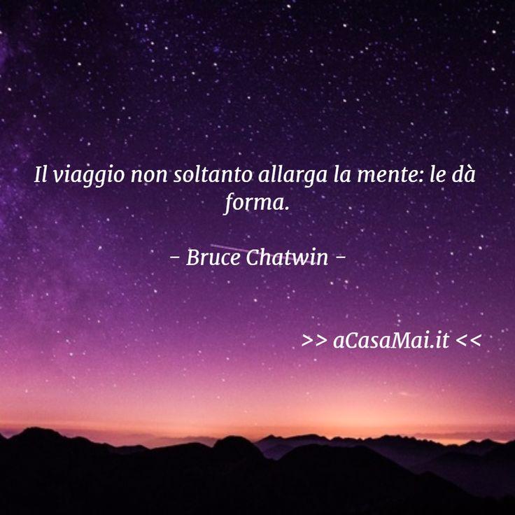 Il #viaggio non soltanto allarga la mente: le dà forma. (Bruce #Chatwin)…