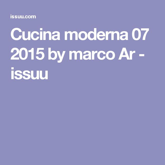Cucina moderna 07 2015 by marco Ar  - issuu
