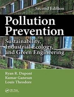 Pollution Prevention: Sustainability Industrial Ecology and Green Engineering Second Edition free download by Dupont R. Ryan; Ganesan Kumar; Theodore Louis ISBN: 9781498749541 with BooksBob. Fast and free eBooks download.  The post Pollution Prevention: Sustainability Industrial Ecology and Green Engineering Second Edition Free Download appeared first on Booksbob.com.