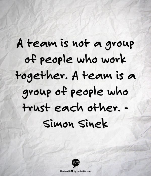 a team is not a group of people who work together a team is a group of people who trust each other word pinterest simon sinek trust and group