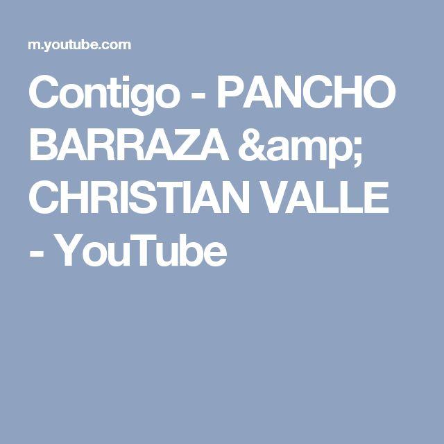 Contigo - PANCHO BARRAZA & CHRISTIAN VALLE - YouTube