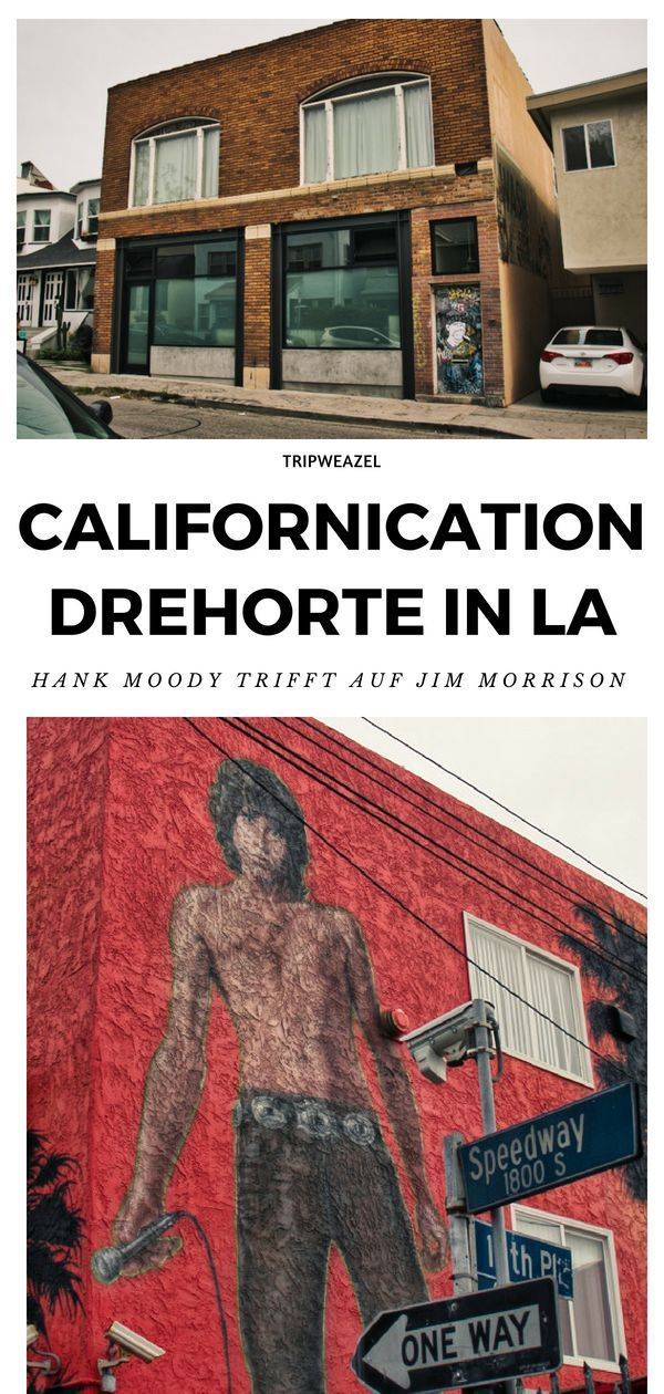 Californication Drehorte La Hank Moody Vs Jim Morrison Usa