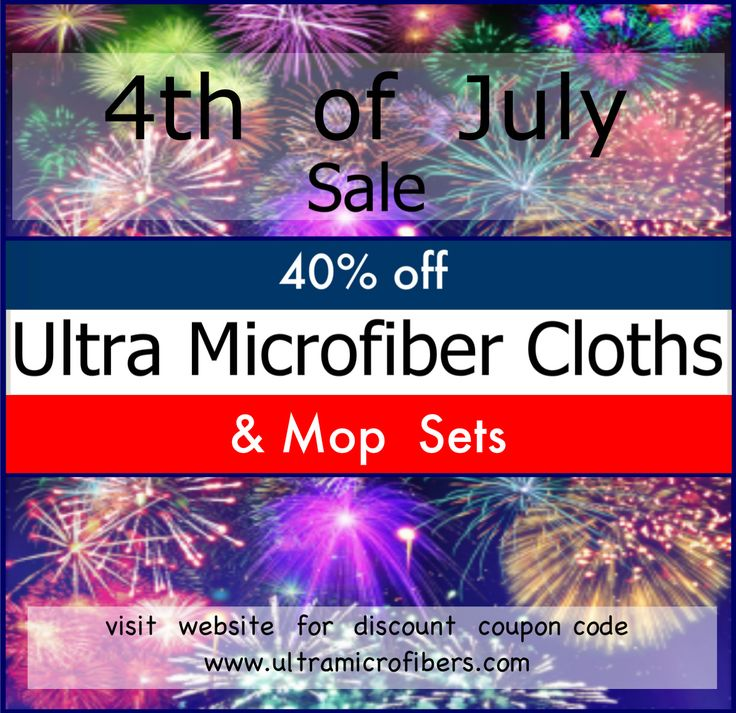 To Celebrate 4th of July, Ultra Microfibers is offering a great Sale on Microfiber Cleaning Cloths & Mops, 40% discount on all purchases, in USA & Canada. Enter coupon code 4040 upon checkout. http://www.ultramicrofibers.com  ~ Sale runs from July 3 to July 4, 2015  #4thofJuly  #FourthofJuly #July4th #IndependenceDay #July4th #Happy4thofJuly #July4 #JulyFourth #4thJuly #4thofJulyWeekend #cooupon