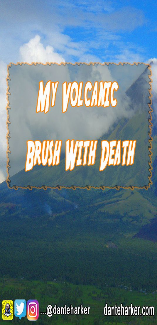 My Volcanic Brush With Death - read this and other stories at Dante Harker.com