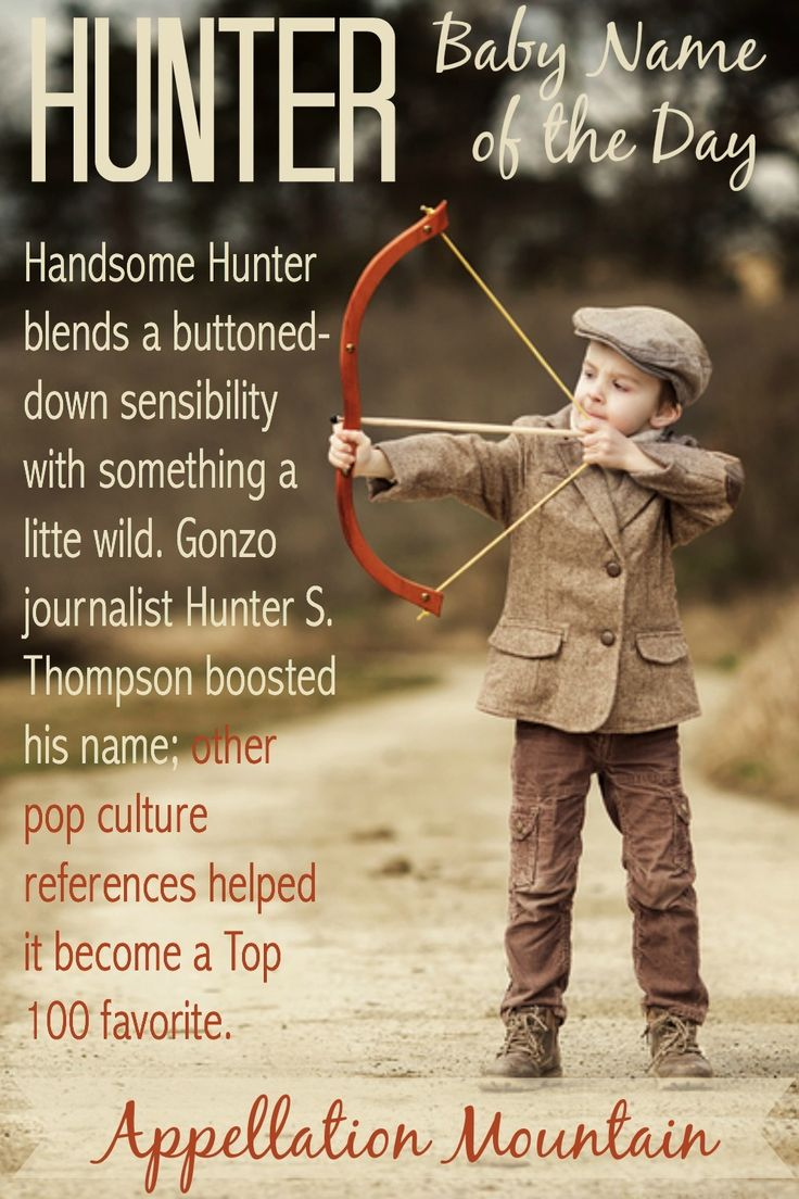 Great Love Rugged Boy Names? Hunter Fits With Preppy Baby Names, And Wild Ones,
