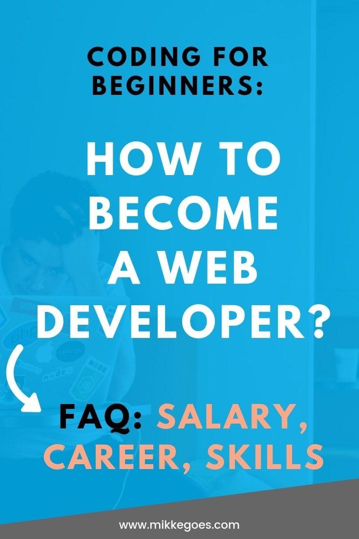 How To Become A Web Developer In 2020 Skills Careers And Salary Learn Web Development Web Development Design Web Development Programming