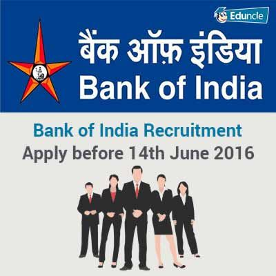 Bank of India Recruitment | Apply before 14th June 2016
