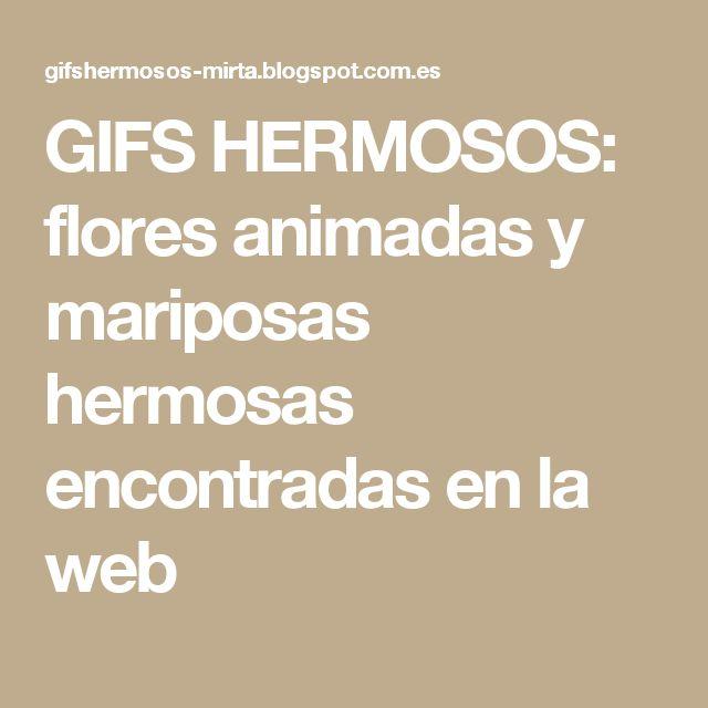 GIFS HERMOSOS: flores animadas y mariposas hermosas encontradas en la web