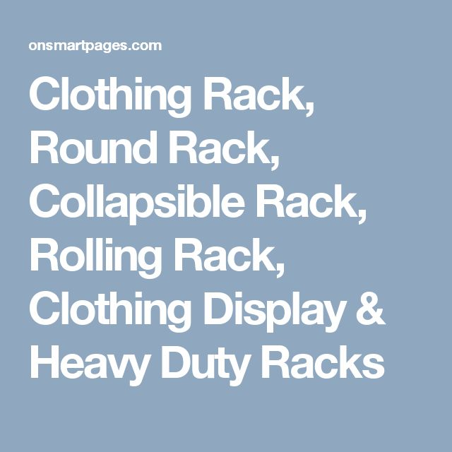 Clothing Rack, Round Rack, Collapsible Rack, Rolling Rack, Clothing Display & Heavy Duty Racks