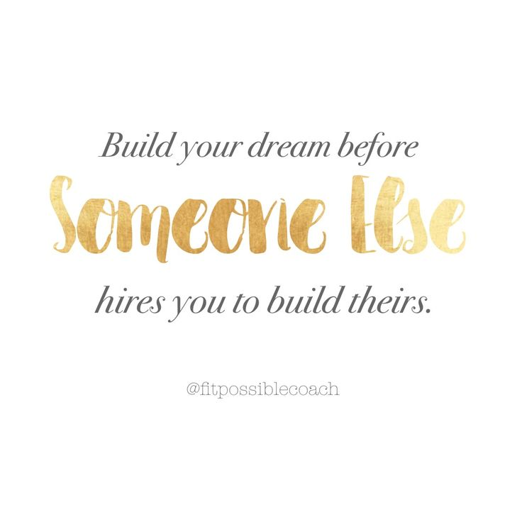 You have to build your own dream otherwise, someone is going to hire you to build theirs! Be your own boss. Work your own hours. On your own terms! Start a fitness business today.
