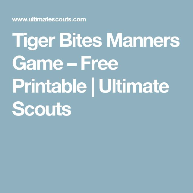 Tiger Bites Manners Game – Free Printable | Ultimate Scouts