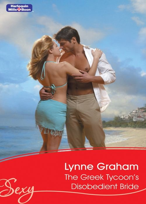 Mills & Boon : The Greek Tycoon's Disobedient Bride (Sexy S.): Lynne Graham: Amazon.com: Kindle Store
