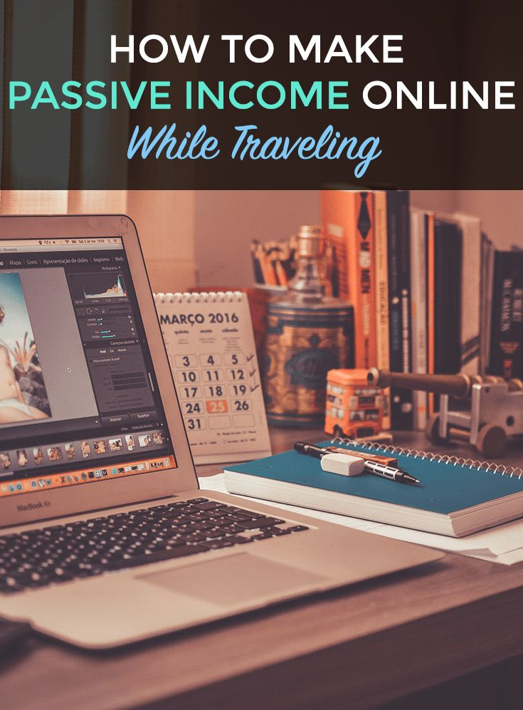 How to Make Passive Income Online While Traveling – Business 2019