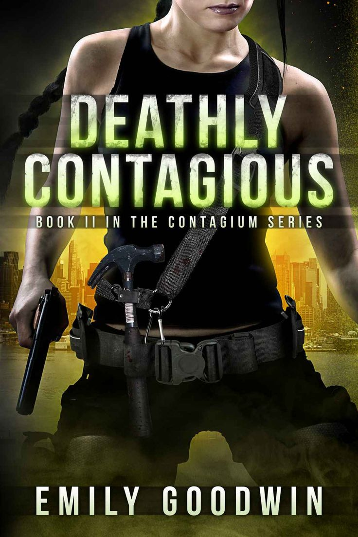Deathly Contagious (the Contagium Series Book 2) By Emily Goodwin  Orissa