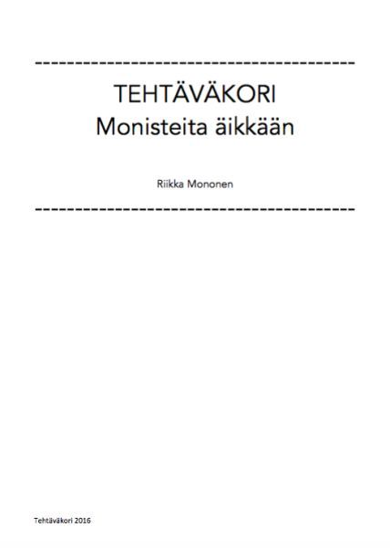 Monisteita matikkaan (PDF, 5 Mt) Monistettavia tehtäviä alkuopetuksen matikan perusasioista. Monisteita äikkään (PDF, 3.9 Mt) Monistettavia tehtäviä…