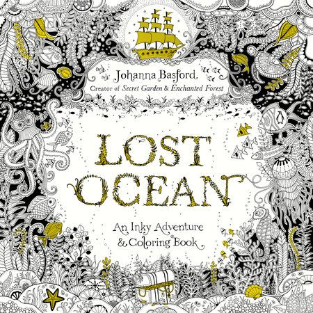 LOST OCEAN by Johanna Basford -- From the creator of the worldwide bestsellers Secret Garden and Enchanted Forest, a beautiful new coloring book that takes you on a magical journey beneath the waves.
