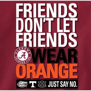 Alabama Crimson Tide Football T Shirts Friends Don'T Let Friends Wear Orange