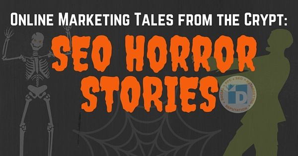 Online Marketing Tales From The Crypt: #SEO Horror Stories.    Read our newest blog filled with personal stories from various #SEO professionals.