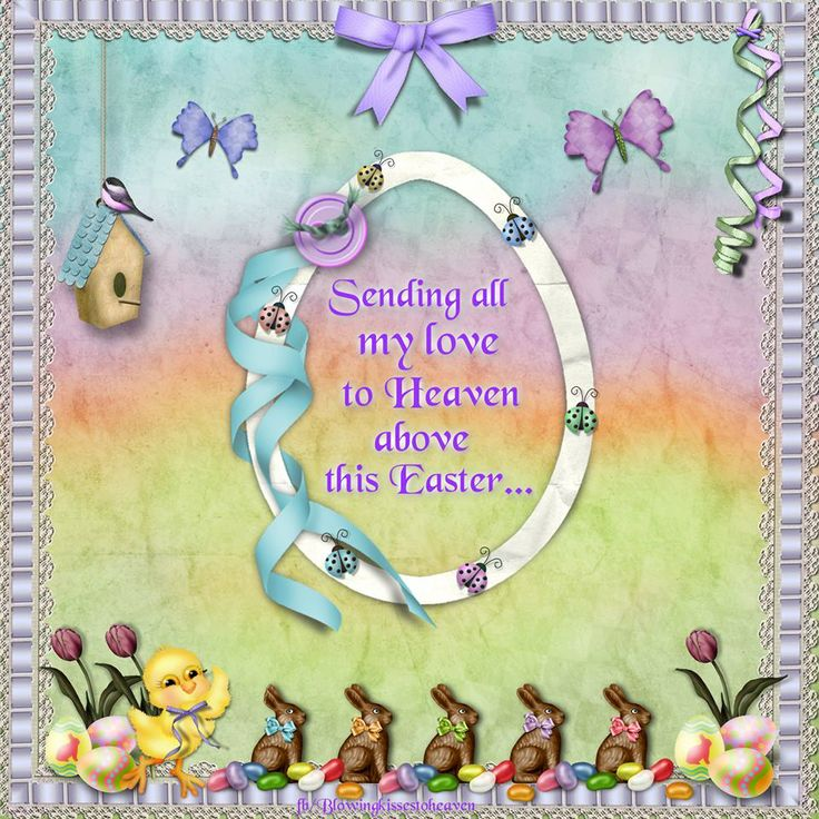 Sending All My Love To Heaven This Easter Missing You