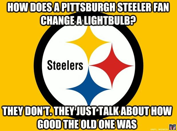 So true! I hate the Steelers