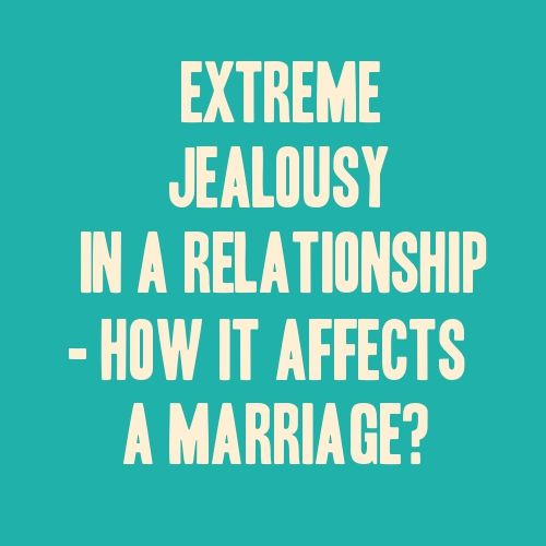 extreme in security and jealousy a relationship