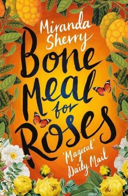 Bone Meal for Roses (Paperback): Miranda Sherry