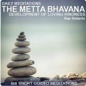 Daily Meditations The Metta Bhavana, the development of loving kindness.  This is an amazing meditation audio lead by Rae Roberts.