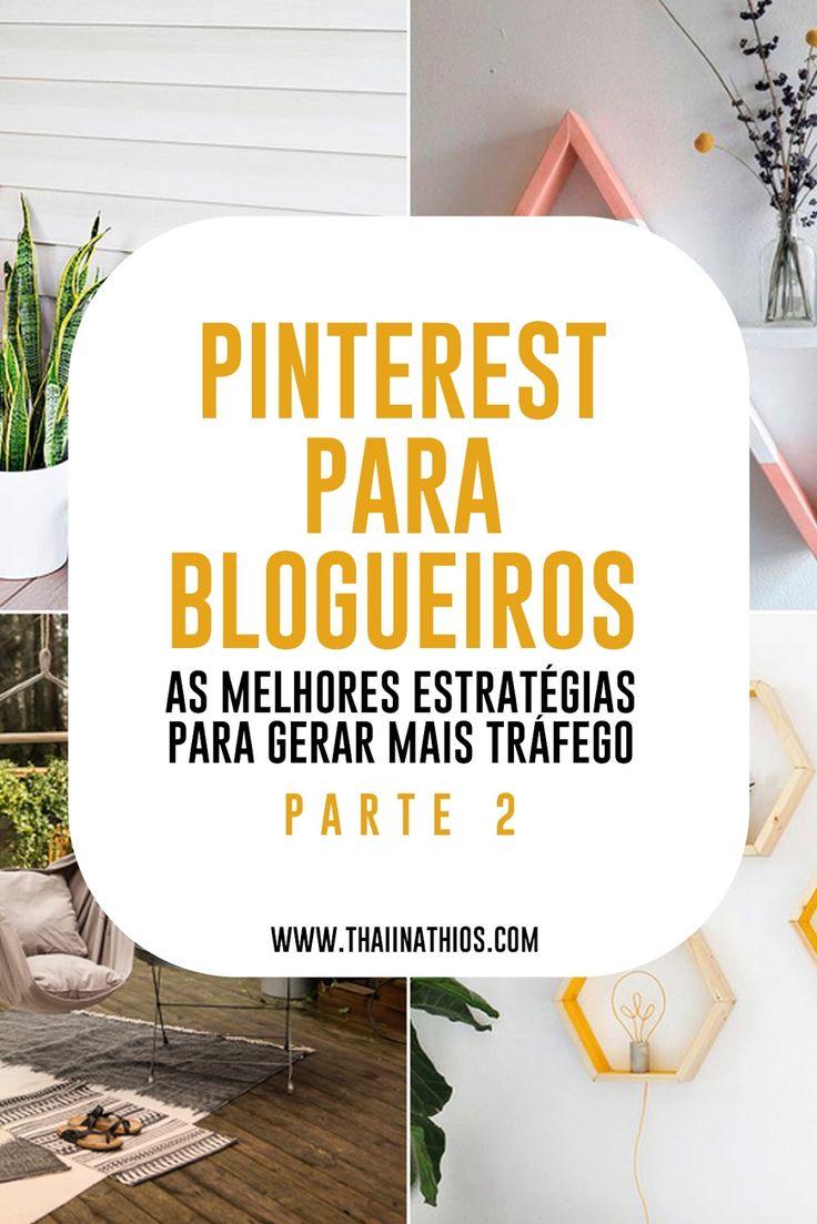 Pinterest para Blogueiros | Parte 2        Olha eu aqui novamente com mais dicas sobre o Pinterest  e como ele pode te ajudar a aumentar ...