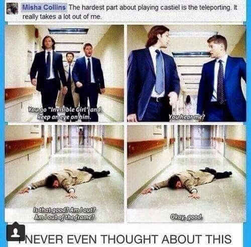 Poor Misha. He must have a lot of bruises from always having to fall on the floor every time Castiel disappears. Kind of reminds me of an old game I used to play in elementary school. The gym teachers sure got a kick out of it. We were playing on concrete, and every time they told us to hit the deck, us students would have flop on our faces...on concrete. And if you weren't down in three seconds, you got forced down with a boot.