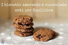 Dalle collaborazioni nascono spesso cose buone. Ecco la ricetta dei biscotti all'amaranto e cioccolato per Equlibra!