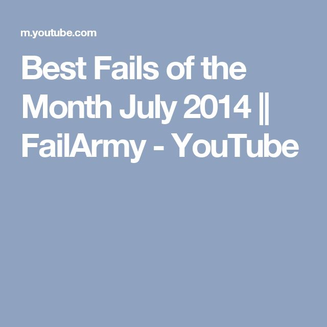 Best Fails of the Month July 2014 || FailArmy - YouTube