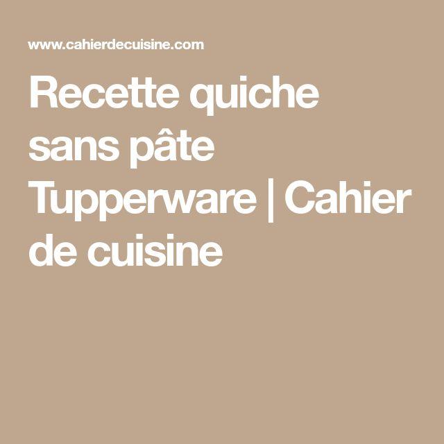 Recette quiche sans pâte Tupperware   Cahier de cuisine