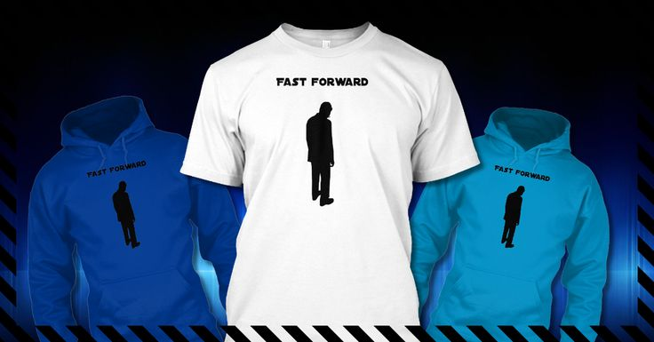 "Fast Forward T-shirt ** NOT AVAILABLE IN STORES ** Limited Edition ""Fast Forward"" man's t-shirts & hoodies available now! Check out Fast Forward T-shirts! Available for the next 10 days via Teespring http://teespring.com/fast-forward-t-shirt https://www.facebook.com/Fast-Forward-T-Shirt-166725290685…/ ‪#‎tshirts‬ ‪#‎teespring‬ ‪#‎fastforward‬"