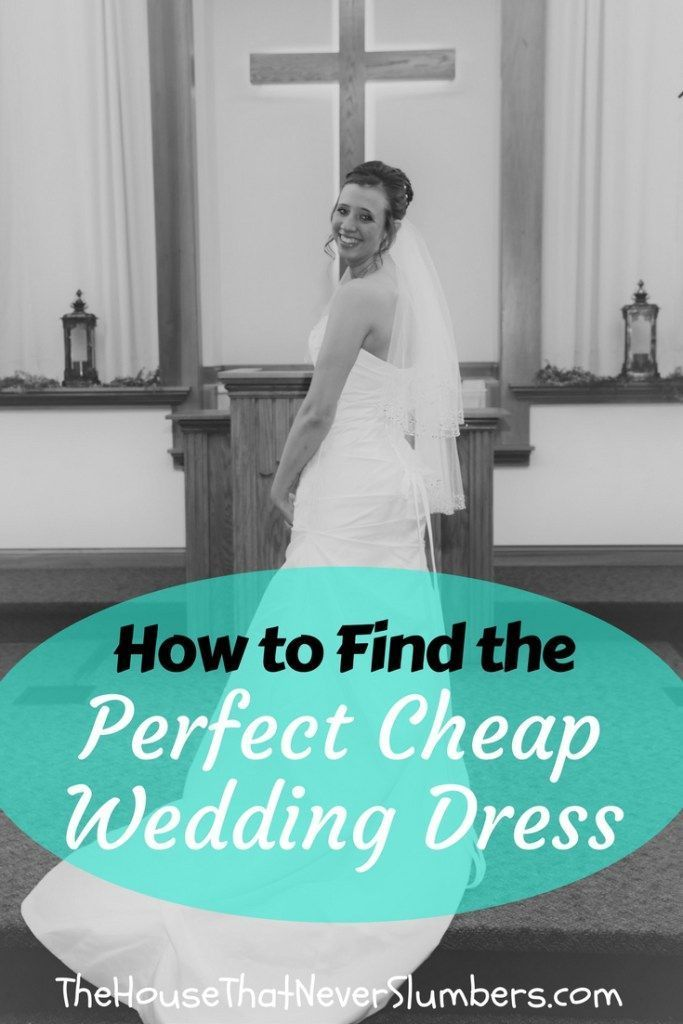 How To Find The Perfect Cheap Wedding Dress Wedding Wedding