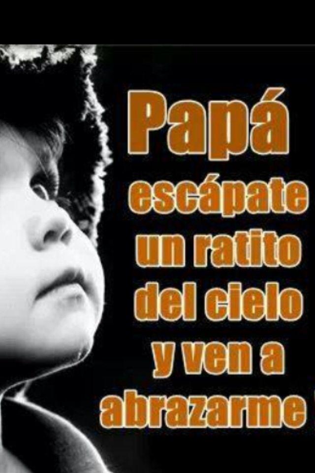 Papi, te amo y te necesito, te extrano...❤️