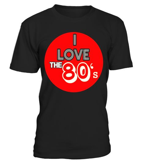 """# I Love The 80s Eighties Shirt .  Special Offer, not available in shops      Comes in a variety of styles and colours      Buy yours now before it is too late!      Secured payment via Visa / Mastercard / Amex / PayPal      How to place an order            Choose the model from the drop-down menu      Click on """"Buy it now""""      Choose the size and the quantity      Add your delivery address and bank details      And that's it!      Tags: T-Shirt: I love the 80s Shirt. Instant fun pop art…"""