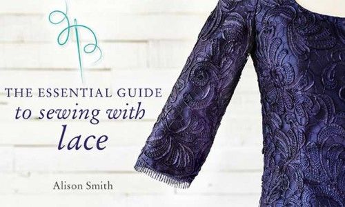The Essential Guide to Sewing With Lace Online Sewing Class