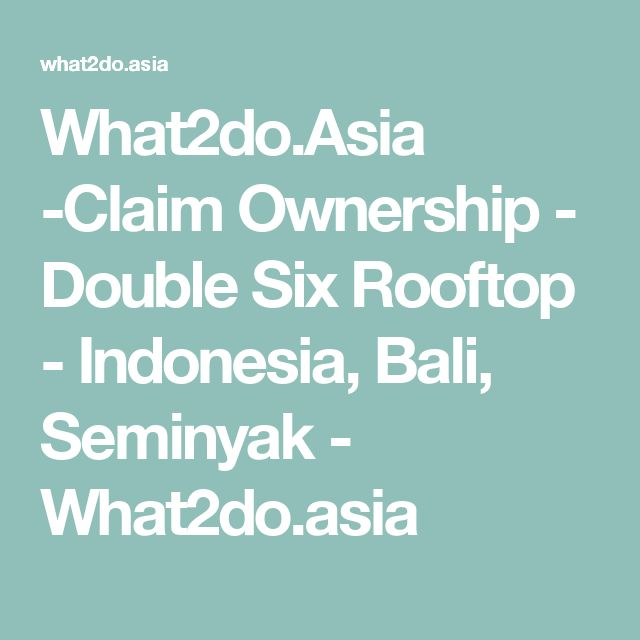 What2do.Asia -Claim Ownership - Double Six Rooftop - Indonesia, Bali, Seminyak - What2do.asia