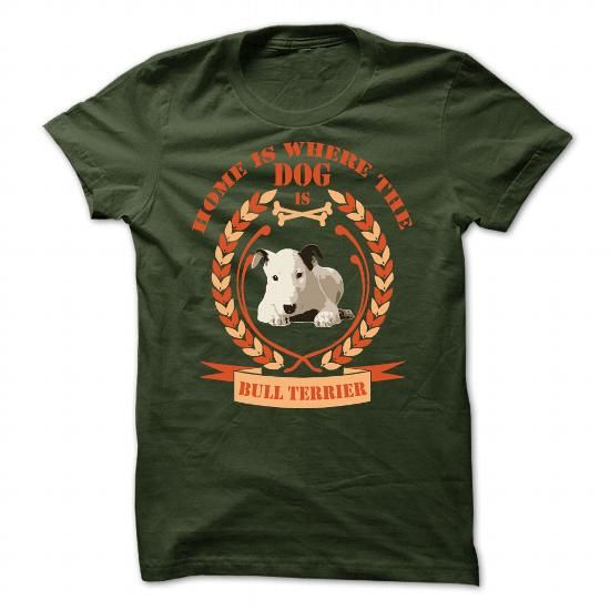 Home is where the dog is Bull Terrier T Shirts, Hoodies. Get it now ==► https://www.sunfrog.com/Pets/Home-is-where-the-dog-is--Bull-Terrier-90560135-Guys.html?57074 $21